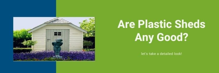 Are-Plastic-Sheds-Any-Good